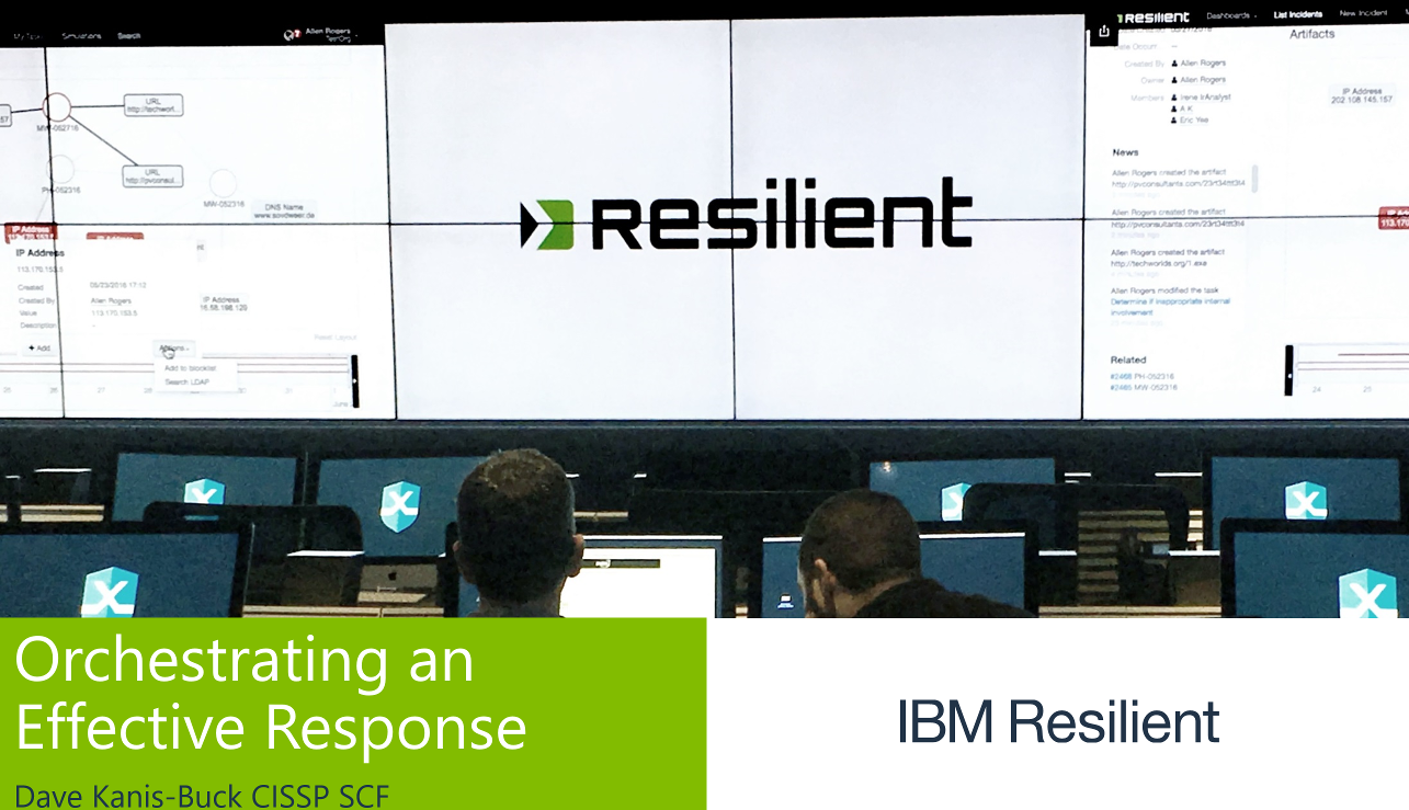 IBM Resilient Orchestrating an Effective Response
